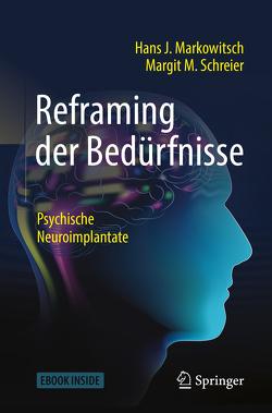 Reframing der Bedürfnisse von Markowitsch,  Hans J, Schreier,  Margit M.