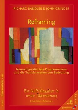 Reframing von Bandler,  Richard, Grinder,  John, Kierdorf,  Theo