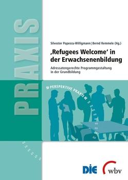 'Refugees Welcome' in der Erwachsenenbildung von Popescu-Willigmann,  Silvester, Remmele,  Bernd