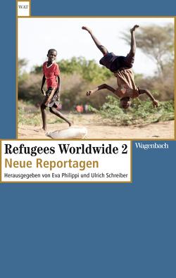 Refugees Worldwide 2 von Philippi,  Eva, Schreiber,  Ulrich