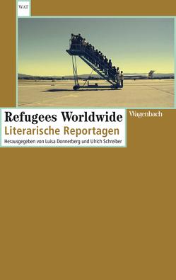 Refugees Worldwide von Donnerberg,  Luisa, Schreiber,  Ulrich