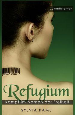 Refugium – Kampf im Namen der Freiheit von Kaml,  Sylvia