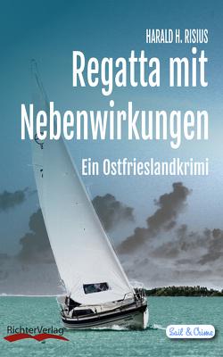 Regatta mit Nebenwirkungen von Risius,  Harald H.