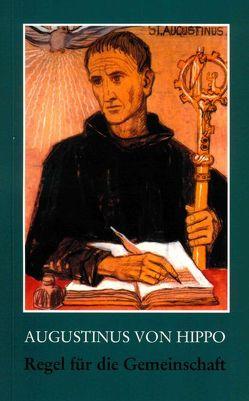 Regel für die Gemeinschaft von Augustinus,  Aurelius, Bavel,  Tarsicius J van, Horstkötter,  Ludger