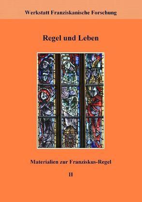 Regel und Leben von Fachstelle Franziskanische Forschung,  ., Schneider,  Johannes, Werkstatt Franziskanische Forschung,  .