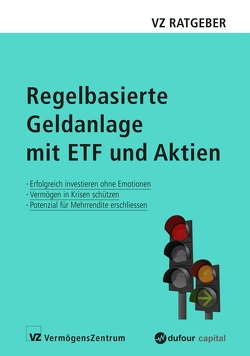 Regelbasierte Geldanlage mit ETF und Aktien von Freimüller,  Sascha, Held,  Ryan, Rütsche,  Manuel, Weber,  Marc