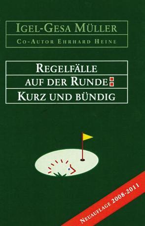 Regelfälle auf der Runde von Heine,  Ehrhard, Müller,  Igel G, Scheuer,  Wolfgang