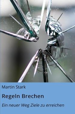Regeln Brechen von Stark,  Martin
