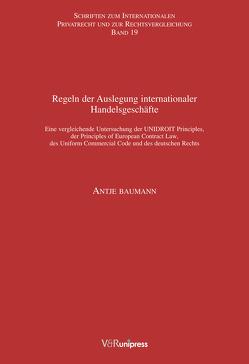 Regeln der Auslegung internationaler Handelsgeschäfte von Bar,  Christian von, Baumann,  Antje