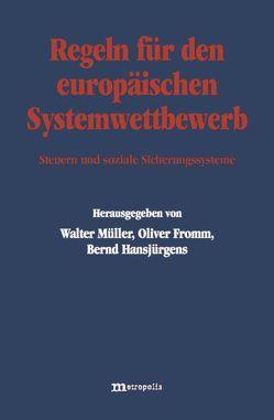 Regeln für den europäischen Systemwettbewerb von Fromm,  Oliver, Hansjürgens,  Bernd, Müller,  Walter
