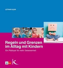Regeln und Grenzen im Alltag mit Kindern von Klein,  Lothar