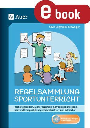 Regelsammlung Sportunterricht – klar und kompakt von Segmüller-Schwaiger,  Silvia