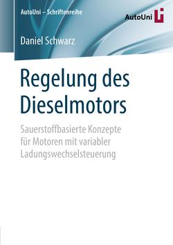 Regelung des Dieselmotors von Schwarz,  Daniel
