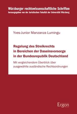 Regelung des Streikrechts in Bereichen der Daseinsvorsorge in der Bundesrepublik Deutschland von Manzanza Lumingu,  Yves-Junior