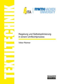 Regelung und Selbstoptimierung in einem Umflechtprozess von Reimer,  Viktor