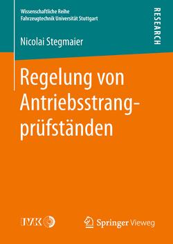 Regelung von Antriebsstrangprüfständen von Stegmaier,  Nicolai