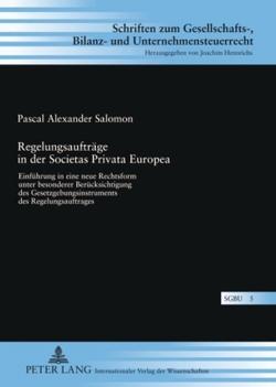 Regelungsaufträge in der Societas Privata Europea von Salomon,  Pascal