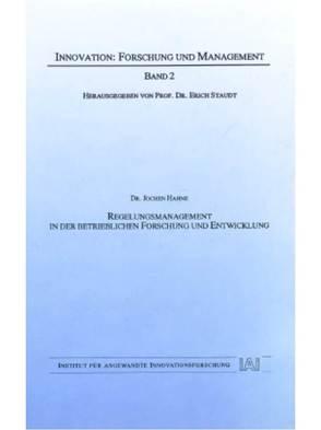 Regelungsmanagement in der betrieblichen Forschung und Entwicklung von Hahne,  Jochen, Staudt,  Erich