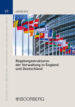 Regelungsstrukturen der Verwaltung in England und Deutschland von Efe,  Jakob