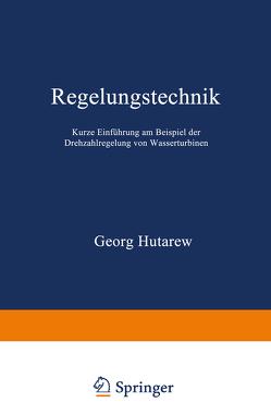 Regelungstechnik von Hutarew,  Georg