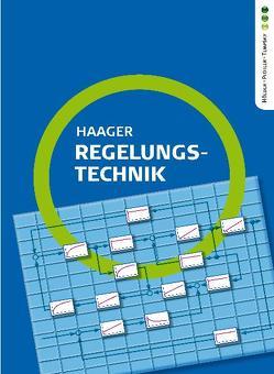 Regelungstechnik von Haager,  Wilhelm