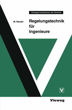 Regelungstechnik für Ingenieure von Reuter,  Manfred