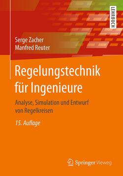 Regelungstechnik für Ingenieure von Reuter,  Manfred, Zacher,  Serge