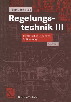 Regelungstechnik III von Unbehauen,  Heinz