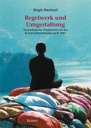 Regelwerk und Umgestaltung von Haehnel,  Birgit