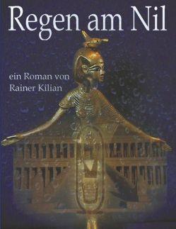 Regen am Nil von Kilian,  Rainer