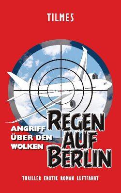 Regen auf Berlin von Tilmes,  J