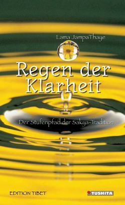 Regen der Klarheit von Ganesha Press Translationteam, Thaye,  Lama Jampa
