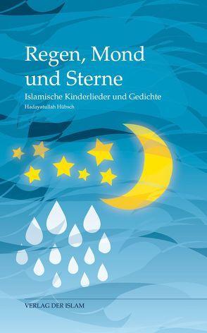 Regen, Mond und Sterne von Hübsch,  Hadayatullah