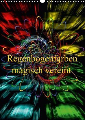 Regenbogenfarben magisch vereint (Wandkalender 2018 DIN A3 hoch) von Zettl,  Walter