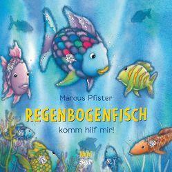 Regenbogenfisch, komm hilf mir! von Pfister,  Marcus