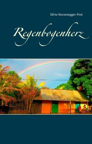 Regenbogenherz von Sturzenegger-Post,  Silvia