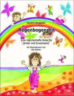 Regenbogenzeit von Baggeler,  Sandra, Carpendale,  Howard, Rother,  Ulla
