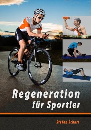 Regeneration für Sportler von Schurr,  Stefan
