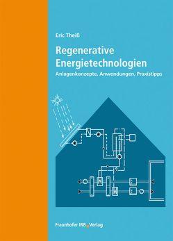 Regenerative Energietechnologien. von Theiß,  Eric