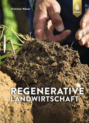 Regenerative Landwirtschaft von Näser,  Dietmar