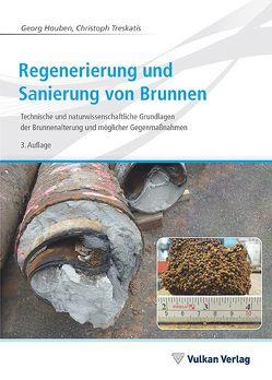 Regenerierung und Sanierung von Brunnen von Houben,  Georg, Treskatis,  Christoph