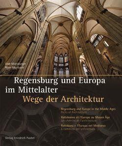 Regensburg und Europa im Mittelalter von Moosburger,  Uwe, Morsbach,  Peter