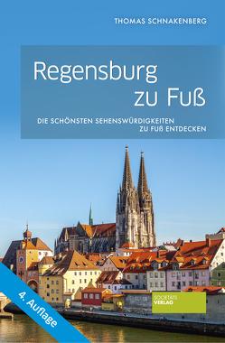 Regensburg zu Fuß von Schnakenberg,  Thomas