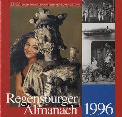 Regensburger Almanach / Regensburger Almanach 1996 von Burger,  Gerd, Färber,  Konrad M, Greipl,  Egon J, Meier,  Christa, Probst,  Ernst