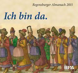 Regensburger Almanach / Regensburger Almanach 2015 von Morsbach,  Peter