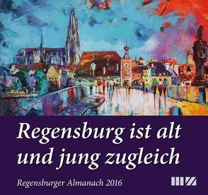 Regensburger Almanach / Regensburger Almanach 2016 von Morsbach,  Peter