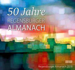 Regensburger Almanach / Regensburger Almanach 2018 von Morsbach,  Peter