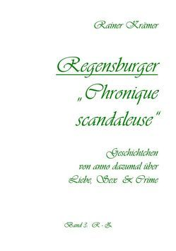 "Regensburger ""Chronique scandaleuse"" Band 3 von Krämer,  Rainer"