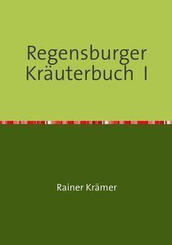 Regensburger Kräuterbuch I von Krämer,  Rainer