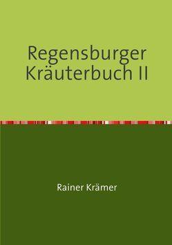 Regensburger Kräuterbuch II von Krämer,  Rainer